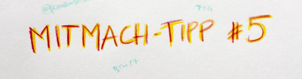 Mitmach-Tipp #5