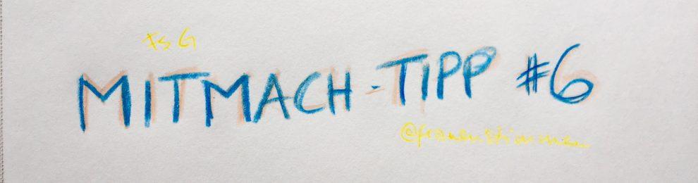 Mitmach-Tipp #6