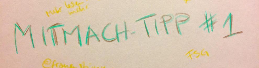 Mitmach-Tipp #1